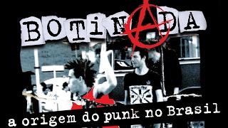Botinada – A Origem do Punk no Brasil