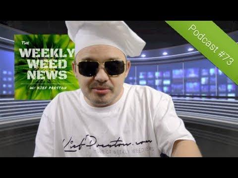 Weekly Weed News 2.0 W/ Kief Preston - Episode 73 - August 4th 2019