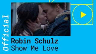 ROBIN SCHULZ & RICHARD JUDGE – SHOW ME LOVE (Official Music Video)
