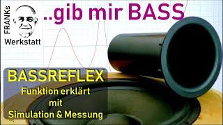 #Bassreflex #Lautsprecher BASSWUNDER Bassreflex erklärt --- Funktion | Simulation | Messung
