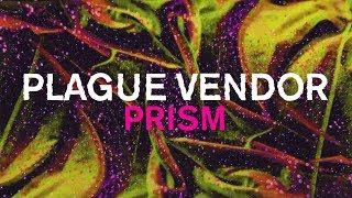 "Plague Vendor   ""Prism"" (Lyric Video)"