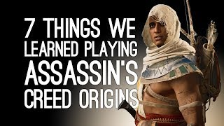 Assassin's Creed Origins: 7 Things We Learned While Playing Assassin's Creed Origins