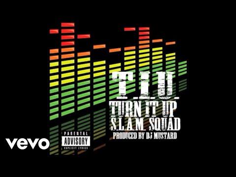 S.L.A.M. Squad - T.I.U (Turn It Up) (Audio)