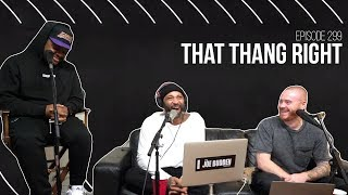 The Joe Budden Podcast - That Thang Right