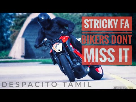 Despacito   TAMIL VERSION   BIKERS verision  strictly fa BIKERS   dont MiSS it  