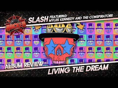 Slash ft. Myles Kennedy & The Conspirators – Living The Dream | Album Review | Rocked