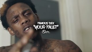 Famous Dex - 'Your Fault' (Intro) | Shot by @lakafilms
