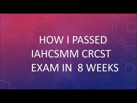 Pass IAHCSMM CRCST exam in 8 weeks - YouTube