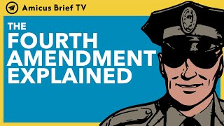 The 4th Amendment Explained