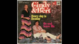 Cindy & Bert - Go and leave Me (Geh die Strasse)