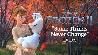 "Frozen II: ""Some Things Never Change"" Lyrics"
