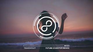 Transviolet - Future (Christofi Remix)