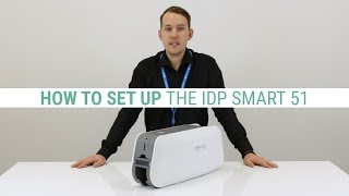 How To Set Up The IDP Smart 51 ID Card Printer