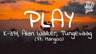 Alan Walker - Play  S Ft. K-391, Tungevaag, Mangoo