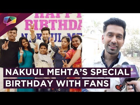Nakuul Mehta's Special Birthday Celebration & Fa