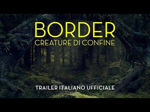 Border – Creature di confine – Trailer Italiano Ufficiale