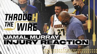 Jamal Murray Injury Reaction   Through The Wire Podcast