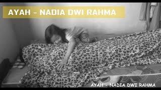 LAGU AYAH SEDIH BANGET NADIA DWI RAHMA...