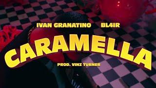 Ivan Granatino , Bl4ir - Caramella