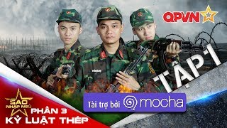 Sao nhập ngũ (SS3): KLT | Tập 1: Kỷ luật thép - Khắc Việt, Vương Anh, Huy Cung