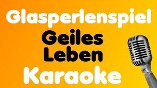 Glasperlenspiel   Geiles Leben   Karaoke