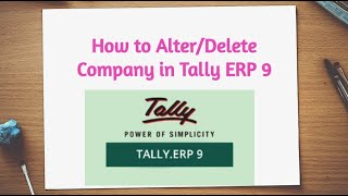 How to Alter/Delete Company in Tally ERP 9