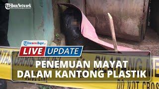 LIVE UPDATE: Penemuan Mayat Dalam Kantong Plastik di Bogor