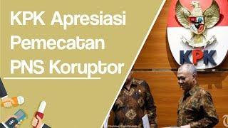 KPK Apresiasi Pemecatan 2.357 PNS Koruptor