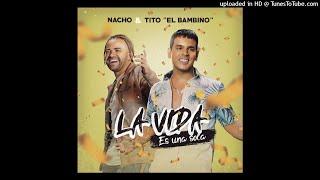 Nacho   La Vida Es Una Sola (feat. Tito El Bambino)