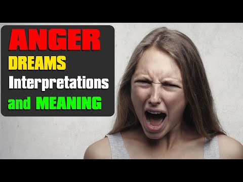 Being angry in a dream, Anger dreams meaning and Interpretations Dictionary