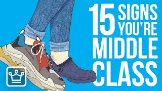 15 Signs You're In The Middle Class