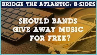 Should You Give Music Away For Free