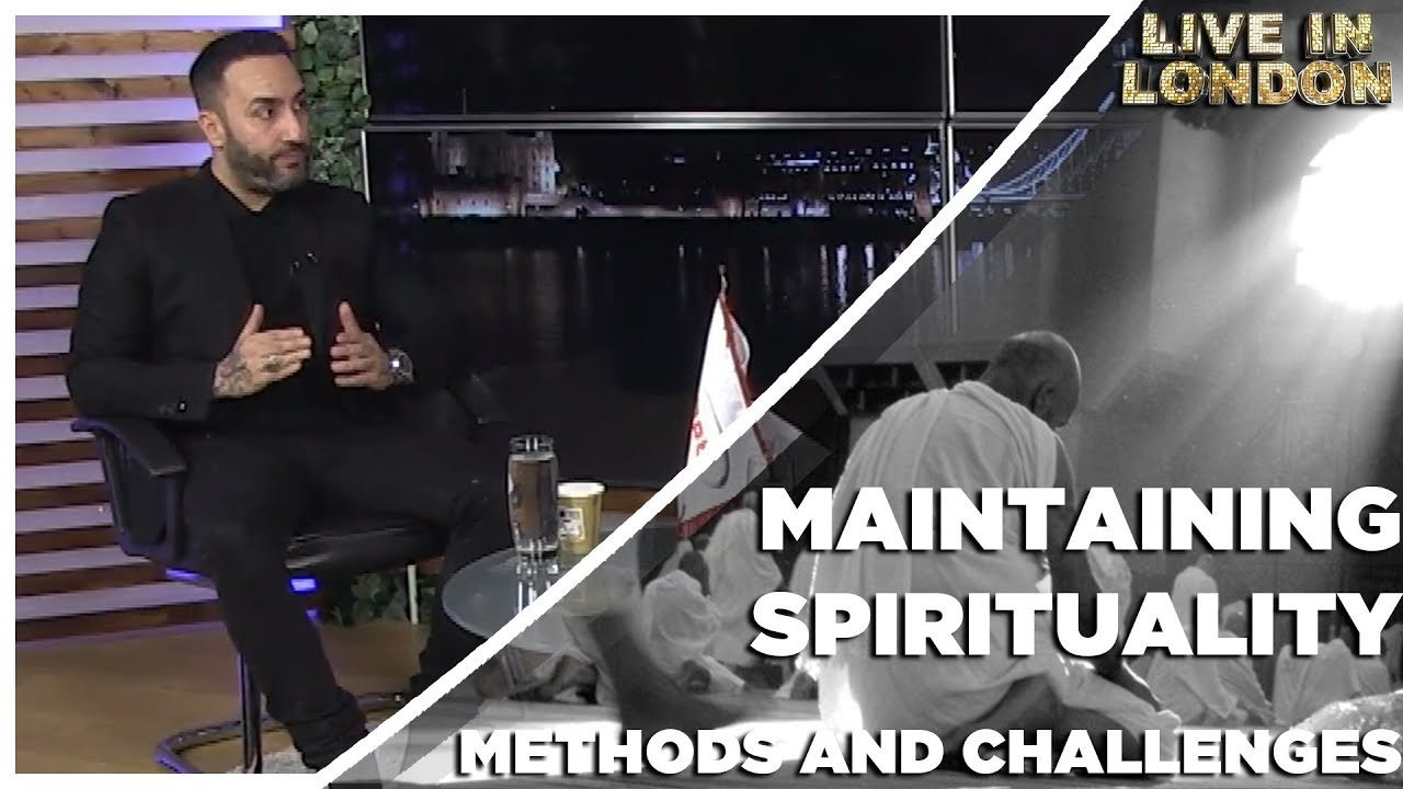 Maintaining Sprituality | Episode 6 Live in London