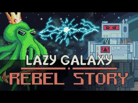 Lazy Galaxy: Rebel Story - Steam Release Trailer thumbnail