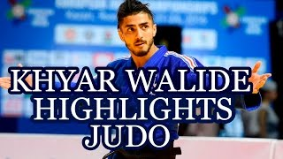 KHYAR WALIDE - HIGHLIGHTS JUDO 2016