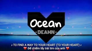 [ LYRICS + VIETSUB HD ] ◀ OCEAN ▶ DEAMN