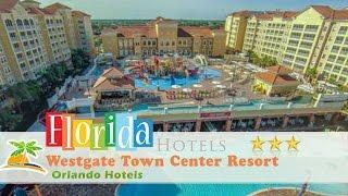Westgate Town Center Resort - Orlando Hotels, Florida
