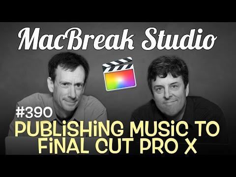 MacBreak Studio Episode 390: Publishing Music to FCP X