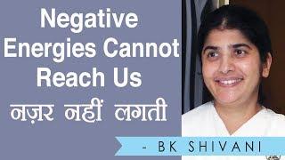 Negative Energies Cannot Reach Us: BK Shivani (Hindi)