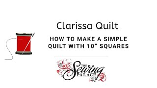 How to cut 10 inch squares from your scraps and make the Clarissa Quilt