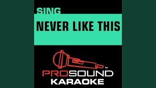 Never Like This (In the Style of Danielle Bradbery) (Karaoke Instrumental Version)