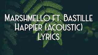 Marshmello Ft. Bastille   Happier (StrippedAcoustic) (JBX Lyrics)
