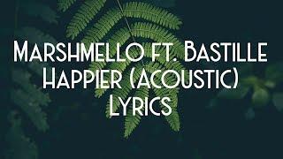 Marshmello Ft. Bastille   Happier (StrippedAcoustic) (JBX Lyrics)