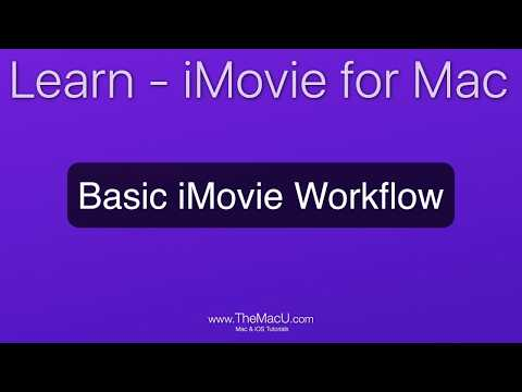 iMovie for Mac Tutorial: Basic iMovie Workflow