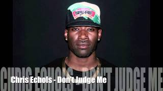Chris Echols - Don't Judge Me (Chris Brown Cover)