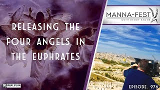 RELEASING THE FOUR ANGELS IN THE EUPHRATES | EPISODE 976