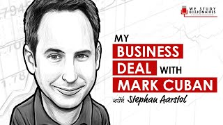 17 TIP: My Business Deal with Mark Cuban (w/ Stephan Aarstol)