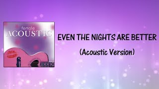 Even The Nights Are Better (Acoustic Version) Lyrics Video
