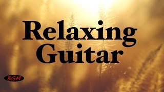 Relaxing Guitar Music For Study,Work,Sleep - Background Music - Chill Out Music