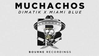 Dimatik & Miami Blue- Muchachos